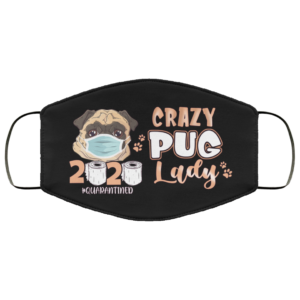 Crazy Pug Lady Quarantined 2020 Face Mask