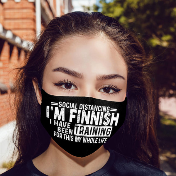 Social Distancing Im Finnish Ive Been Training for This My Whole Life Face Mask