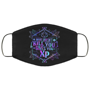What Doesnt Kill You Gives You XP Face Mask