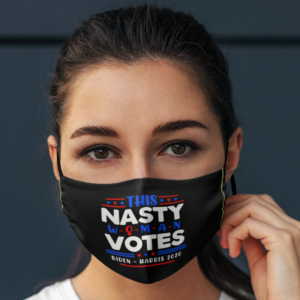 This Nasty Women Vote Biden Harris 2020 Vote 2020 Election Face Mask