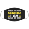 Junior No More Senior I Am Class Of 2021 Face Mask