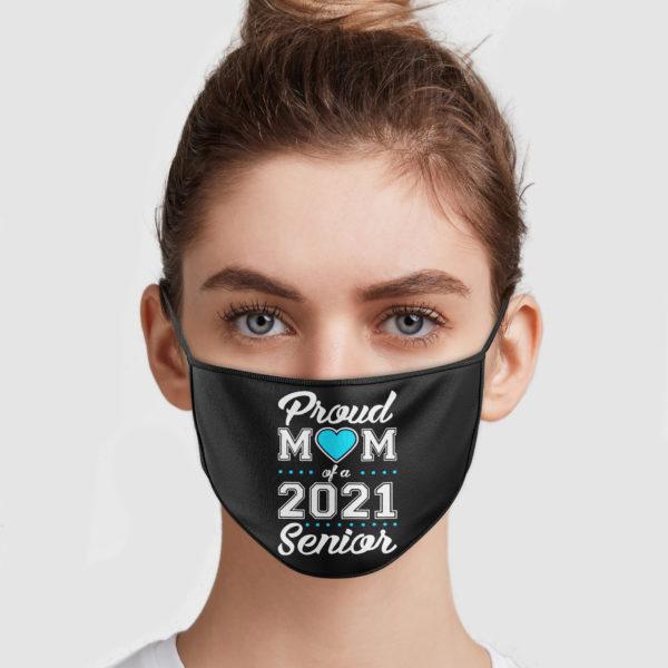 Proud Mom Of A 2021 Senior Cloth Face Mask Reusable