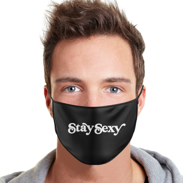 Stay Sexy Cloth Face Mask Reusable