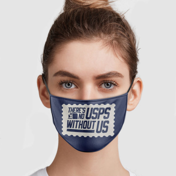 Theres No USPS Without US Cloth Face Mask Reusable