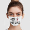 Will Remove For Diet Coke Cloth Face Mask Reusable