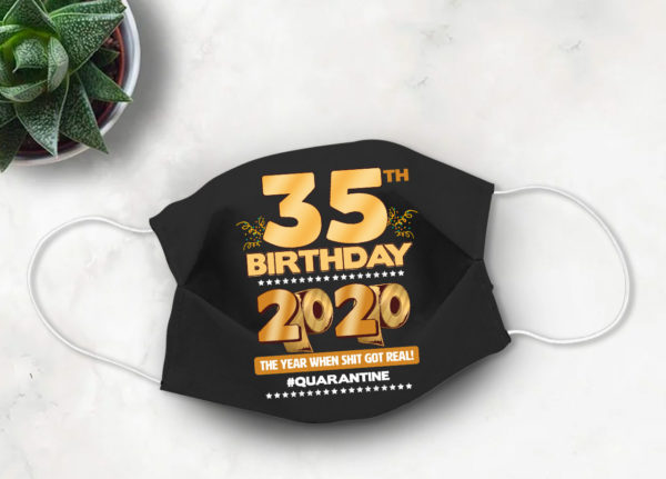 35th Birthday 2020 Face mask Cute Quarantine birthday Face Mask
