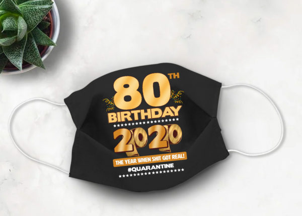 80th Birthday 2020 Face mask Cute Quarantine birthday Face Mask