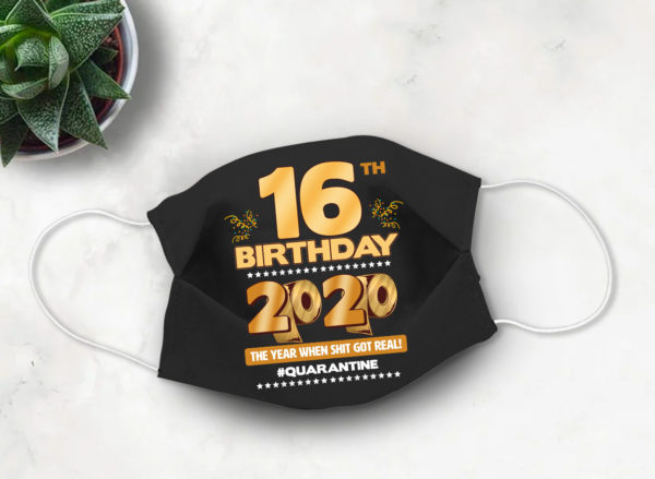 16th Birthday Quarantine Face mask