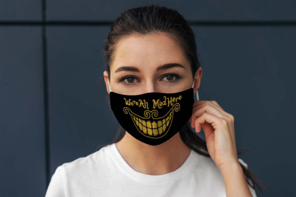 Evil Laughing Mouth Were All Mad here Face Mask