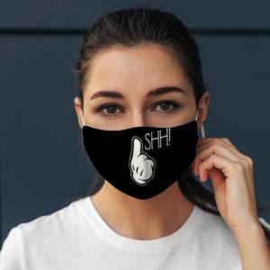Shus Shut Up Be Quiet Dont Talk Face Mask