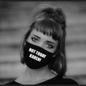Not Today Karen Cloth Face Mask