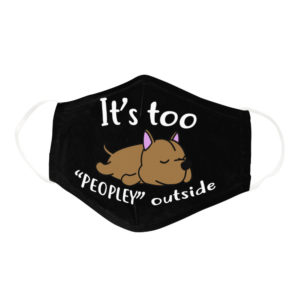 Funny Lazy Pit Bull Its Too Peopley Outside Dog Lover Face Mask
