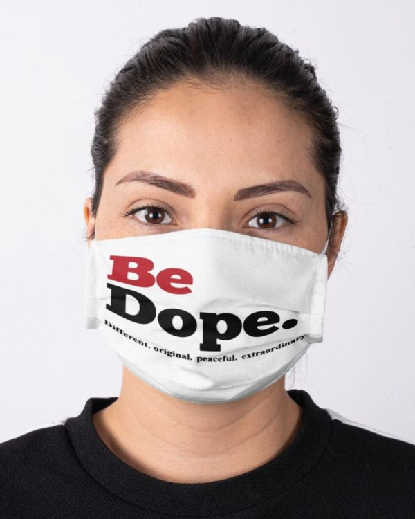 Be Dope Different Original Peaceful Extraordinary Black Lives Matter Feminism Face Mask