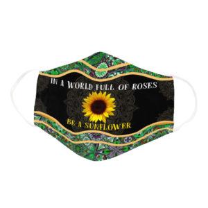 Yoga Inspiring Quote In The World Full Of Rose Be Sun Flower Face Mask