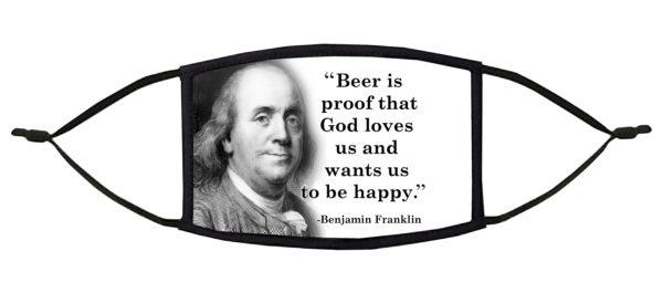 Beer Is Proof Ben Franklin Face Mask