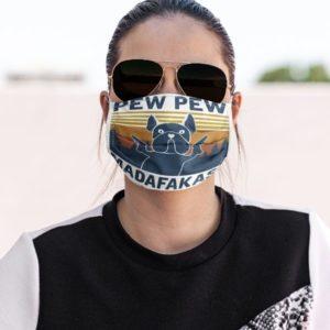 Dog Pew Pew Madafakas Face Mask