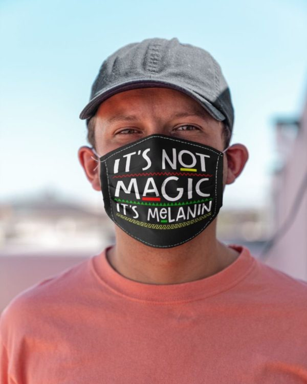 Its Not Magic Its Melanin BLM Face Mask