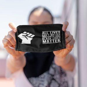 All Lives Cant Matter Until Black Lives Matter Melanin Face Mask