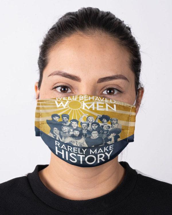 Feminism Well-Behaved Women Rarely Make History Mask Girl Power Face Mask