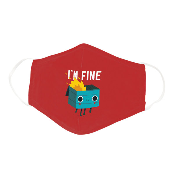 Dumpster Trash Bin Im Fine Internet Meme Quote Face Mask