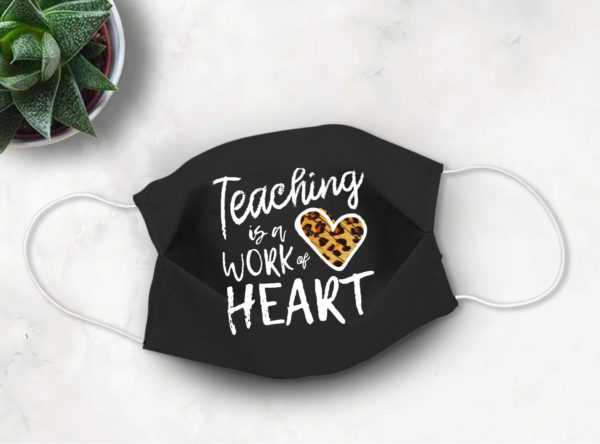 Leopard Print Heart Face Mask Teaching is the Work of Heart Face Mask