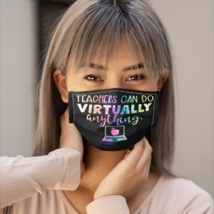 Teacher Can Do Virtually Anything Face Mask Online Learning Zoom Face Mask