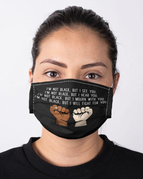 Black Lives Matter I Am Not Black Fight For Black Civil Rights Resist Face Mask