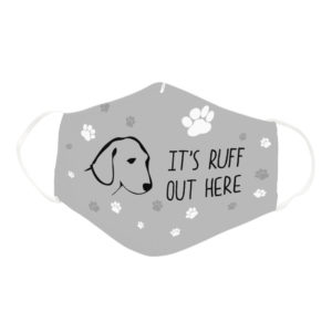 Cute Funny Its Ruff Out There Dog Lover Pun Face Mask
