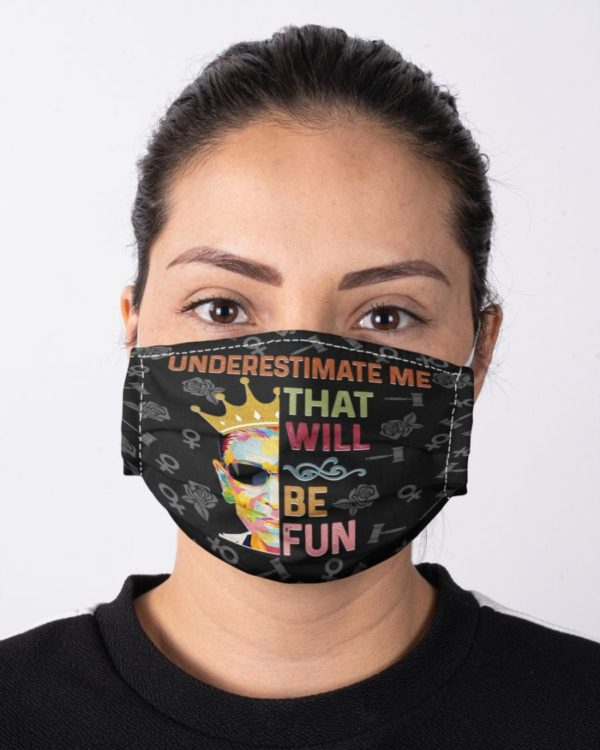 Ruth Bader Ginsburg Feminism Underestimate Me Will Be Fun Social Justice Equality Face Mask