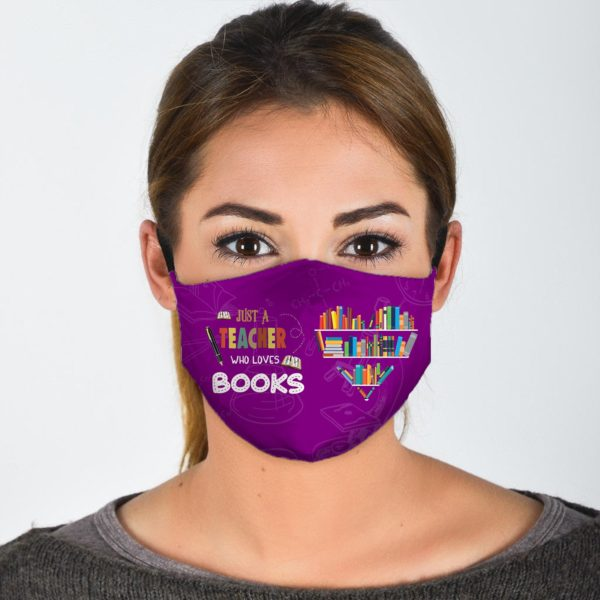 Just A Teacher Who Loves Books Face Mask