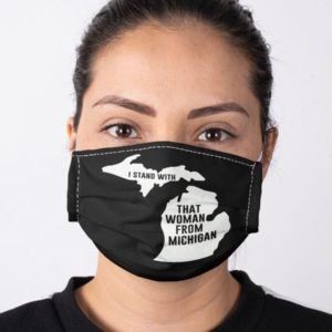 Big Gretch Gretchen Whitmer I Stand With That Woman Michigan Face Mask