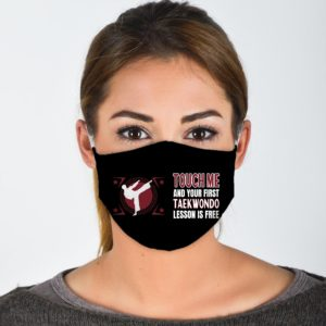 Touch Me And Your First Taekwondo Lesson Is Free Face Mask