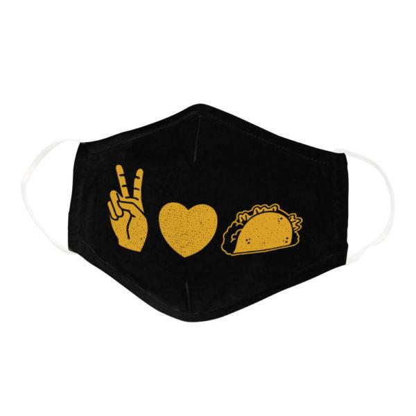 Peace Love Tacos Lover Mexican Cinco De Mayo Face Mask