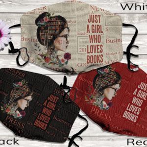 Just A Girl Who Loves Books Bookworm Multi Color Face Mask