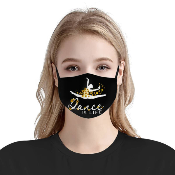 Dance is life face mask - Cheer Dance and Gymnastic theme mask