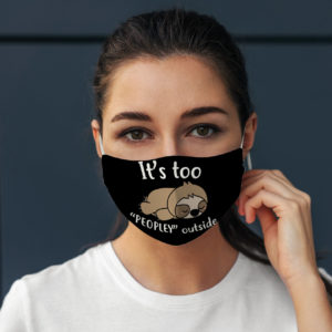 Funny Lazy Sloth Its Too Peopley Outside Animal Lover Face Mask