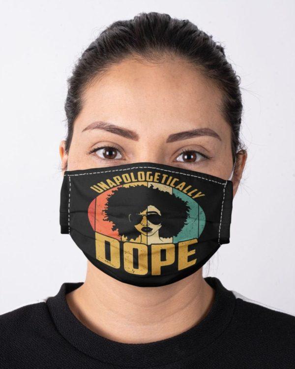 Unapologetically Dope Melanin Black Pride Black Lives Matter Feminism Feminist Face Mask