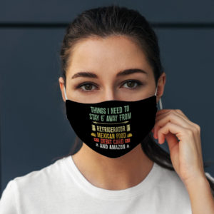 Things I Need To Stay 6 Feet Away From Funny Quarantine Quote Face Mask