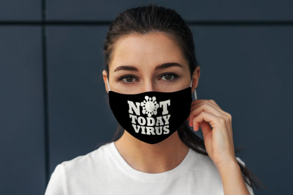 Funny Quote Not Today Virus Social Distance Face Mask