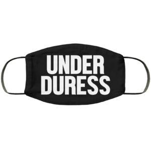 Under Duress Face Mask Reusable