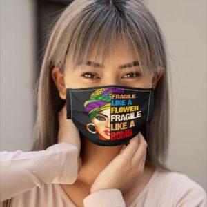 Not Fragile Like a Flower Fragile Like a Bomb Black Lives Matter Feminism Face Mask