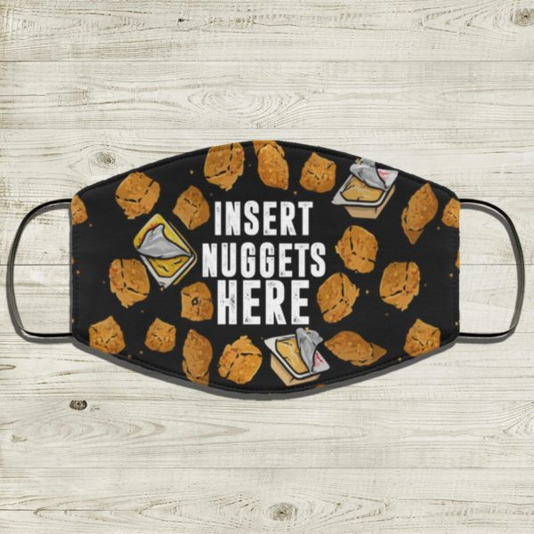 Insert Nuggets Here Face Mask