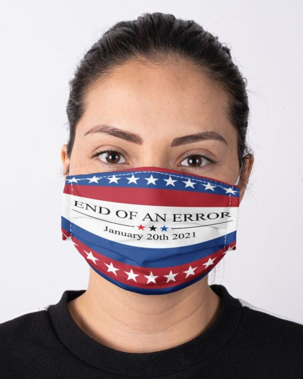 End of an Error Political Democrat Libertarian President 2020 Face Mask