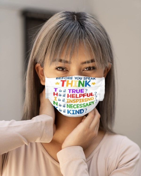 Before You Speak Think Kindness Face Mask