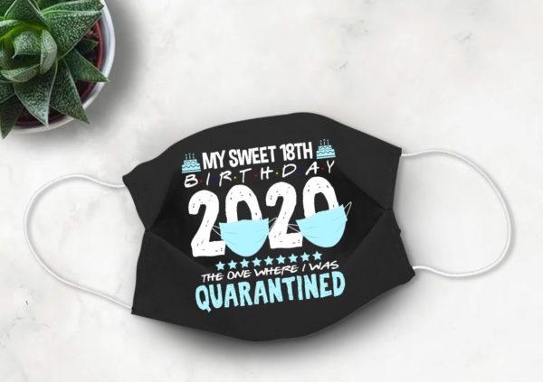 18th Birthday Quarantine Face mask My Sweet 18 in Quarantine 2020 Face Mask