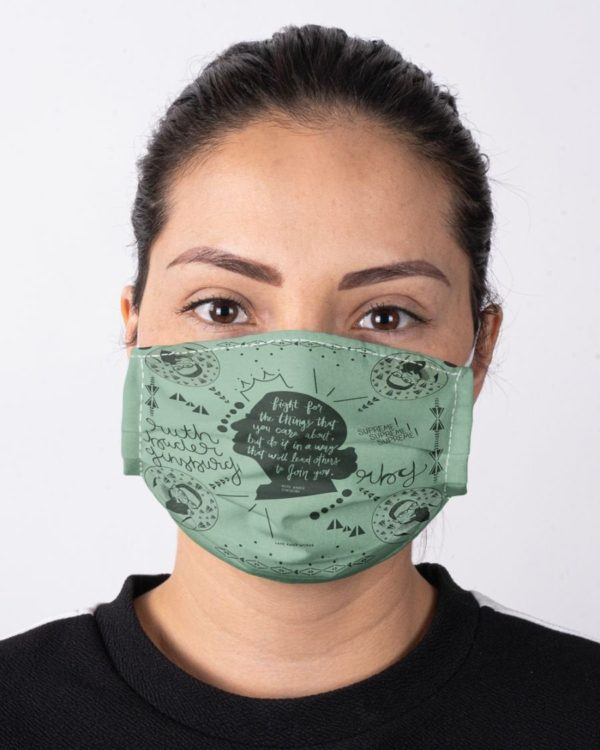 Ruth Bader Ginsburg RBG Notorious Feminism Fight for the Things You Care About Equality Face Mask