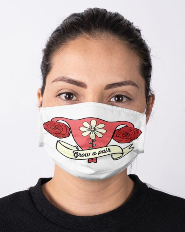 Grow a Pair Mask Feminism Face Mask