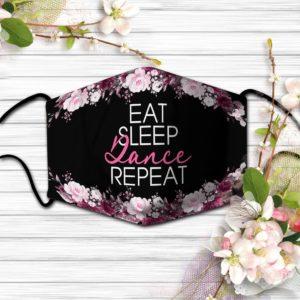 Eat sleep dance repeat facemask