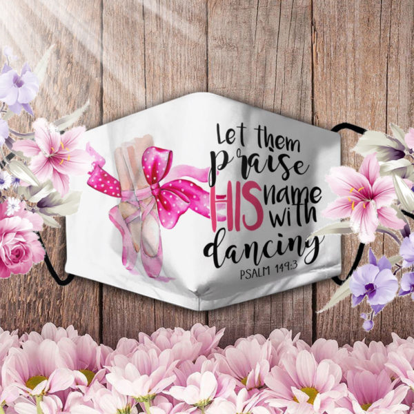 Ballet let them praise his name with dance face mask