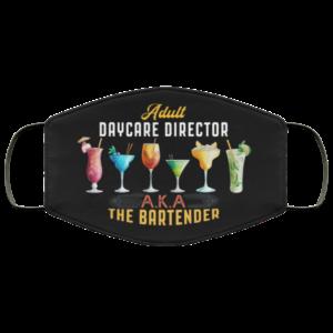 Adult Daycare Director Aka The Bartender Face Mask